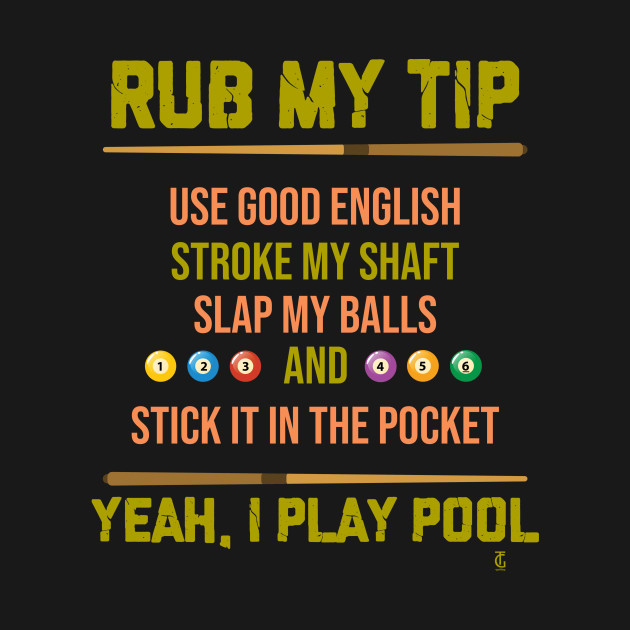 Rub My Tip Pool Play