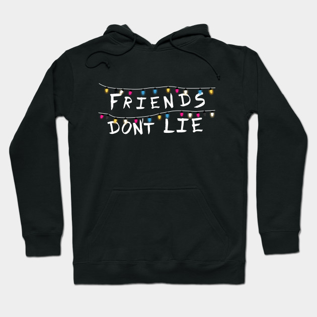 Friends Don T Lie