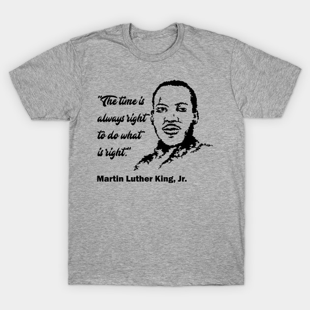 Martin Luther King Jr Day Martin Luther King Day T Shirt Teepublic