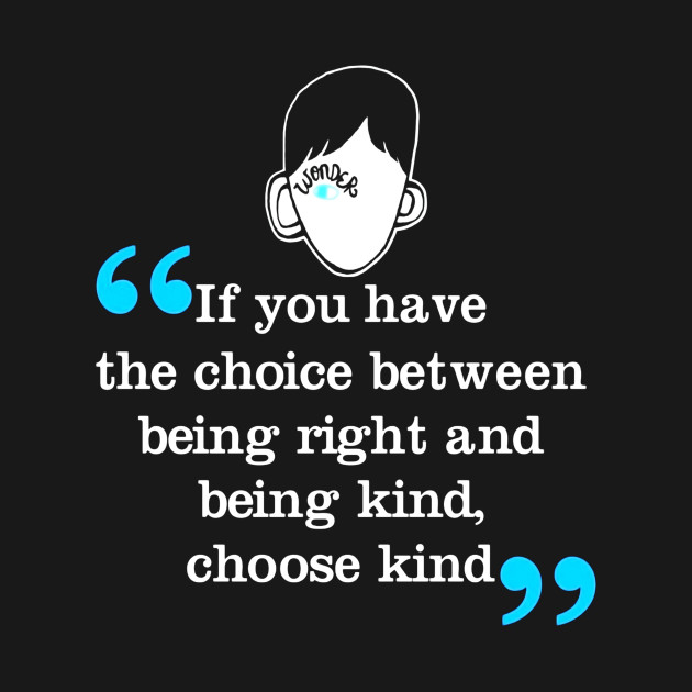 The Choice Between Being Right and Being Kind, Choose Kind