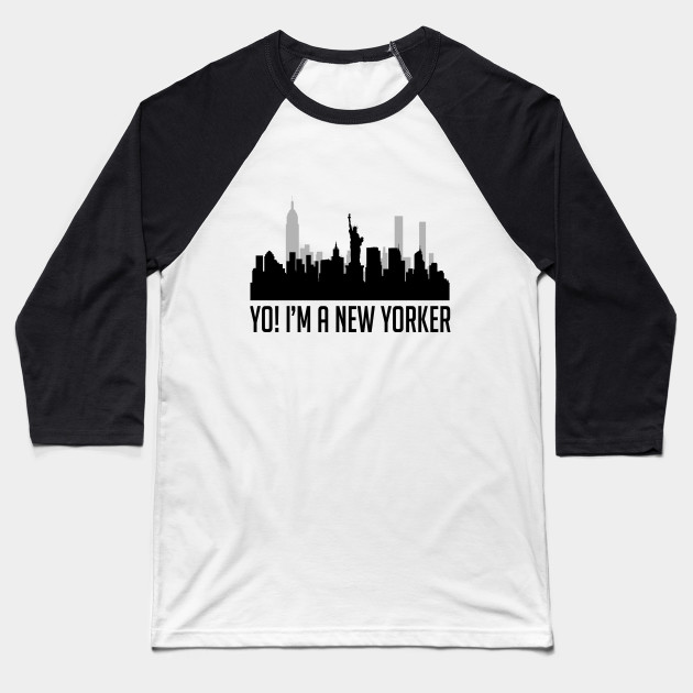 Yo! I'm A New Yorker Baseball T-Shirt