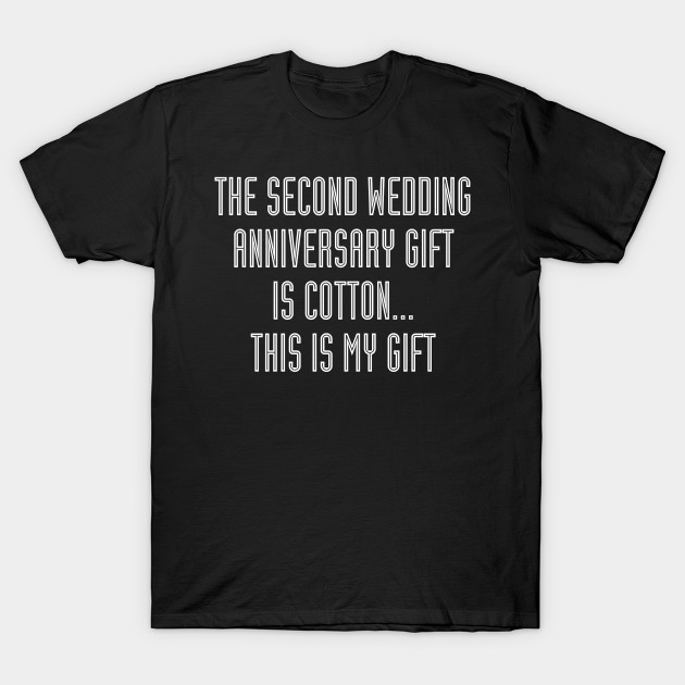Funny Cotton Anniversary Gifts For Him - Gift Ideas