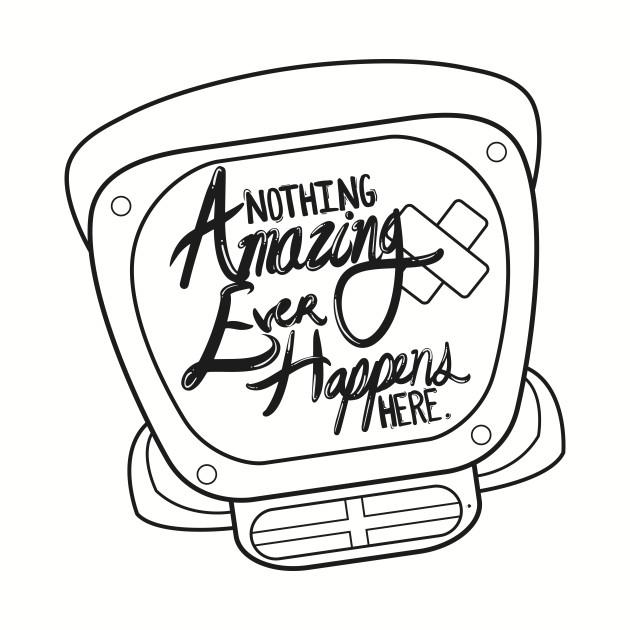 Nothing Amazing Happens Here