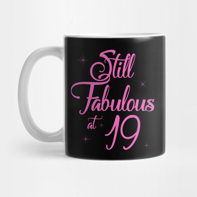 Vintage Still Sexy And Fabulous At 19 Year Old Funny 19th Birthday Gift