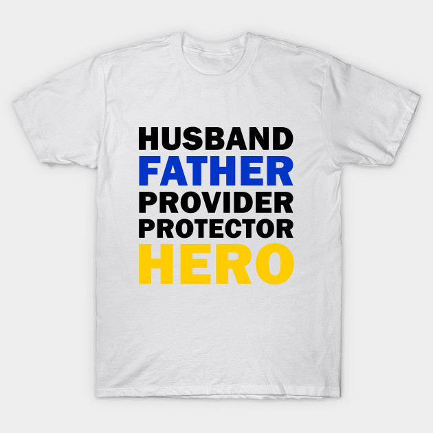 a011263e Husband Father Provider Protector Hero - Husband Father Provider ...
