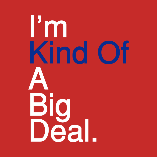 Kind of a Big Deal - White