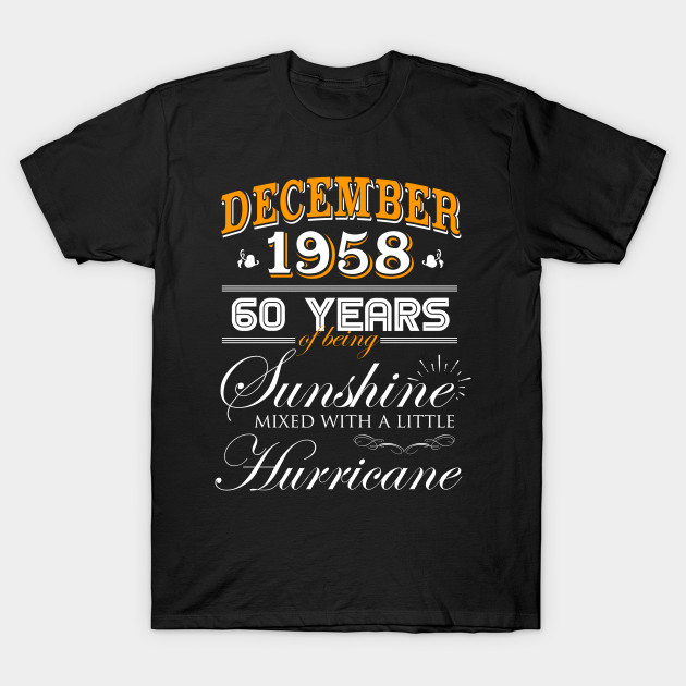3c7c5de62 December 1958 T-Shirt, 60th Birthday Gifts - 60th Wedding Anniversary  Memorable Gifts T-Shirt