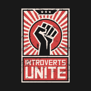 Introverts Unite – Propaganda Poster t-shirts