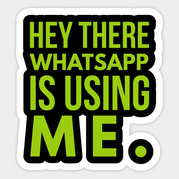 Hey There Whatsapp Is Using Me