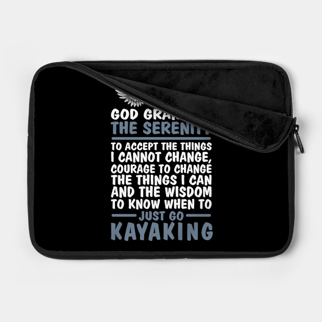 God grant me kayaking wisdom - kayak by teezig