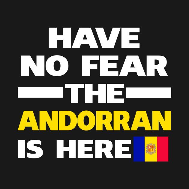 No Fear Andorran Is Here