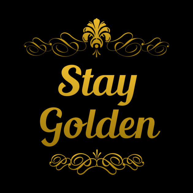 Stay Golden Stay Gold Ponyboy Stay Golden Stay Gold Ponyboy Tapestry Teepublic Once again i look around me taking in my whole gang, all of them have tear trails on their faces. teepublic