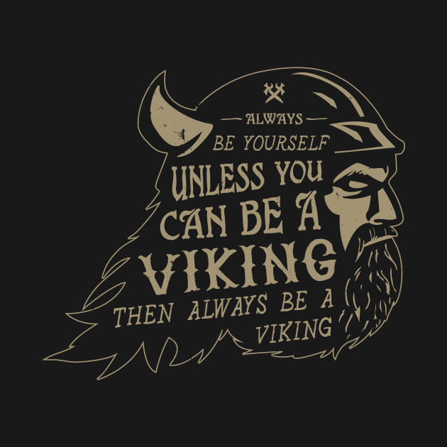 Be A Viking T-Shirt