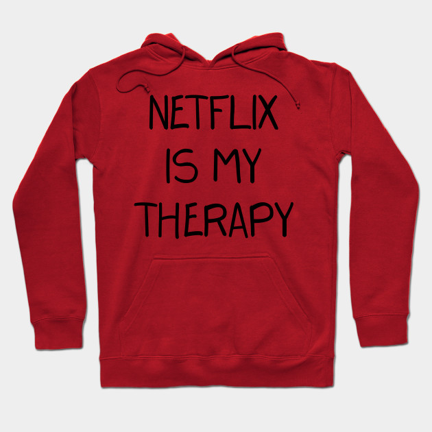 Netflix Is My Therapy
