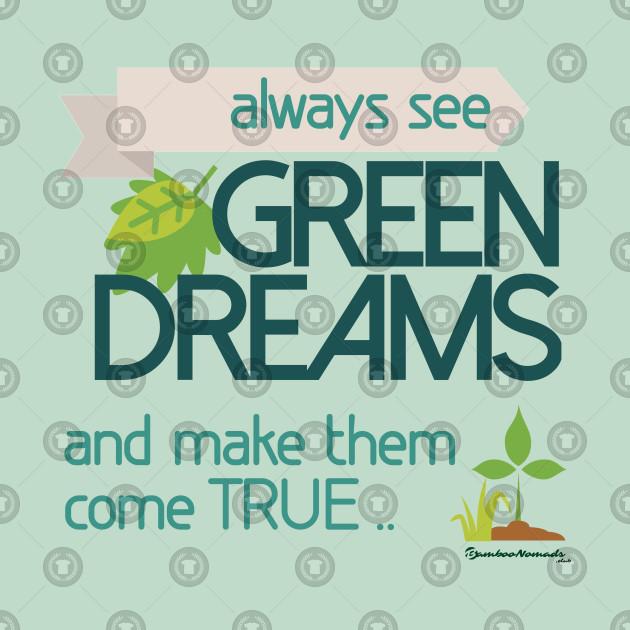 Green Dreams Becoming True