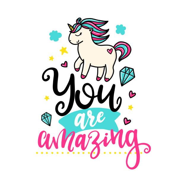 You Are Amazing: You Are Amazing - Unicorn - T-Shirt