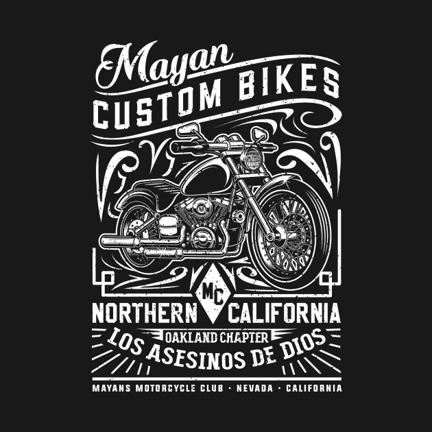 c96b85184 Mayan Custom Bikes - Sons Of Anarchy - T-Shirt | TeePublic