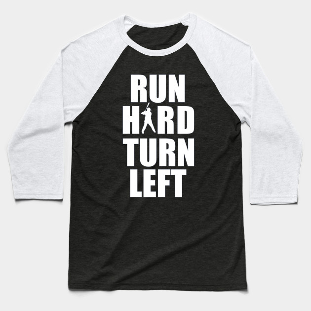 Run hard and turn left