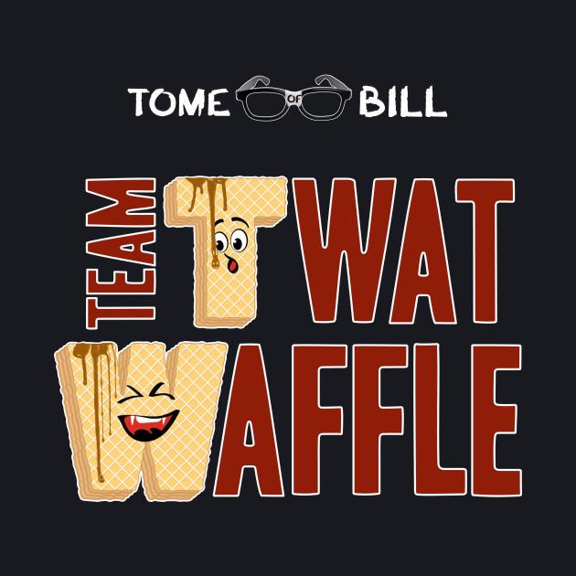 Tome of Bill - TEAM TWAT-WAFFLE - Dark