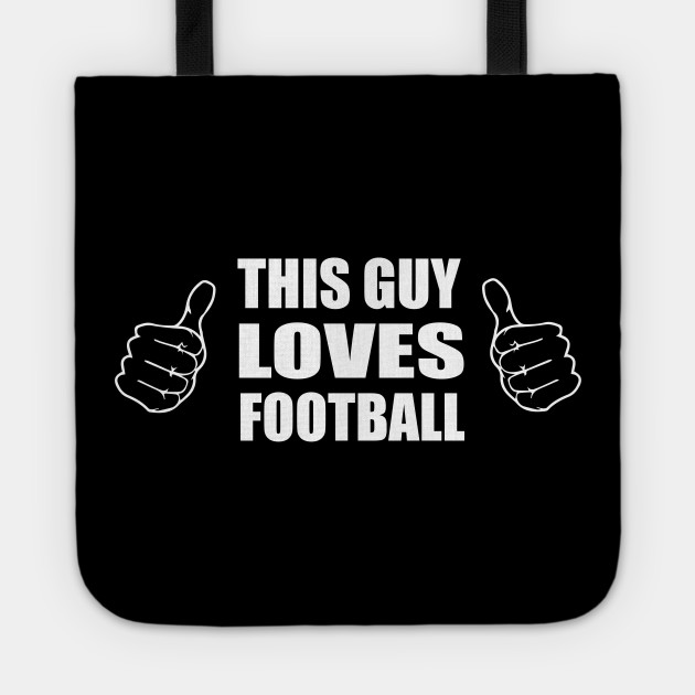 This Guy Loves Football