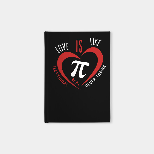 Love Is Like Pi Irrational Real Never Ending Valentines Day Gift