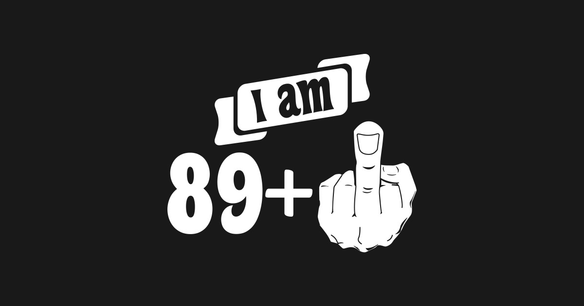 I Am 89 Plus Middle Finger 90th Birthday Kids T Shirt