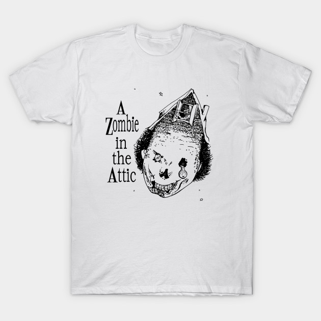 a zombie in the attic childrens book t shirt teepublic
