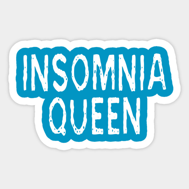 Insomnia Queen: Funny Sleepless Nights Joke T-Shirt