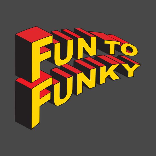 Fun To Funky