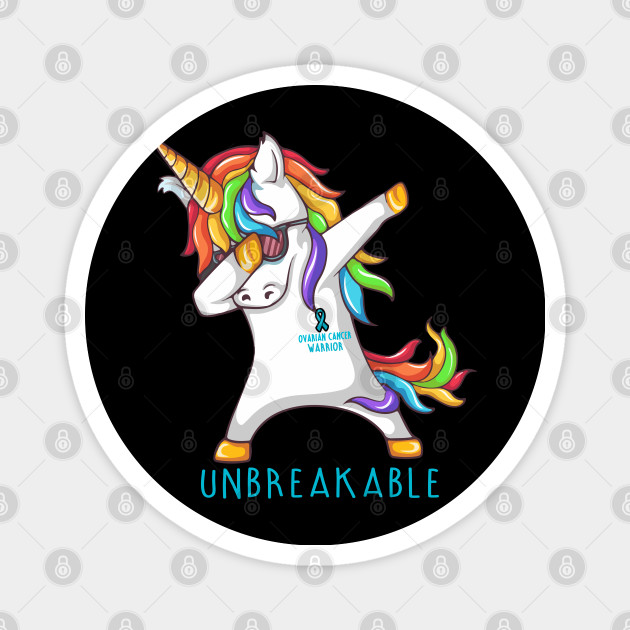 Ovarian Cancer Warrior Unbreakable Unicorn Dabbing Ovarian Cancer Awareness Magnes Teepublic Pl