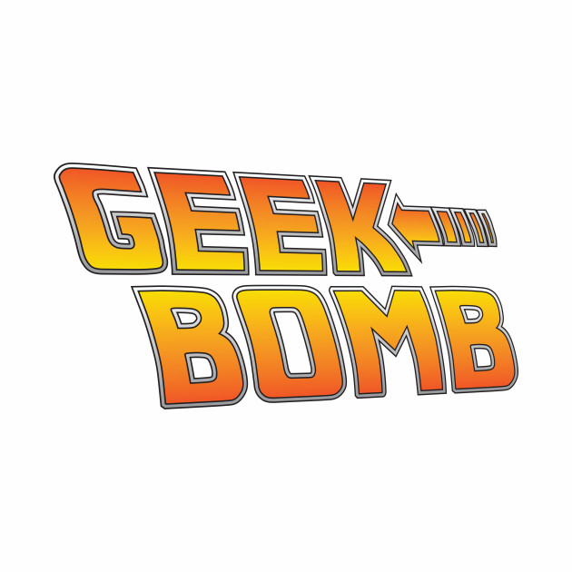 Geek to the Bomb