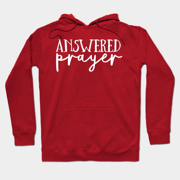 d8461cc1d Answered Prayer - Religion Slogan - Hoodie   TeePublic