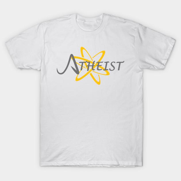 Atheist Atheist T Shirt Teepublic