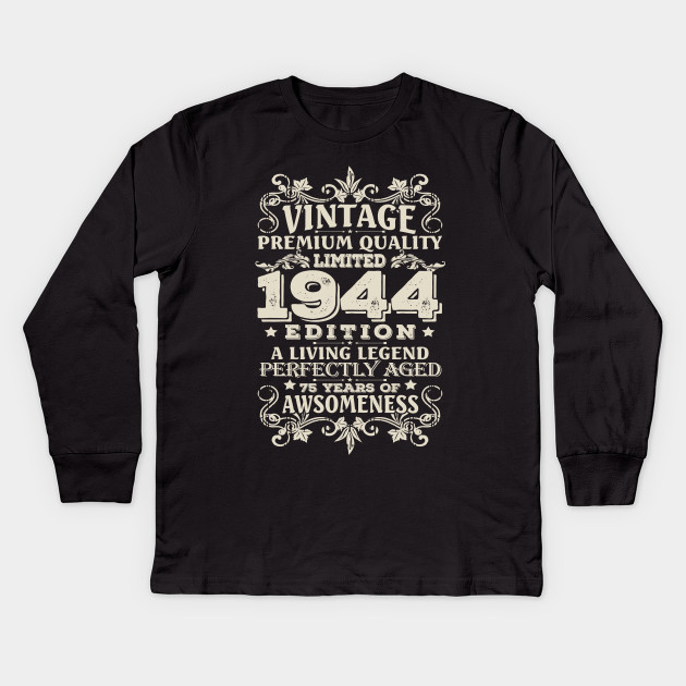 Vintage Made In 1944 75 Years Old Shirt 75th Birthday Gift Kids Long Sleeve T
