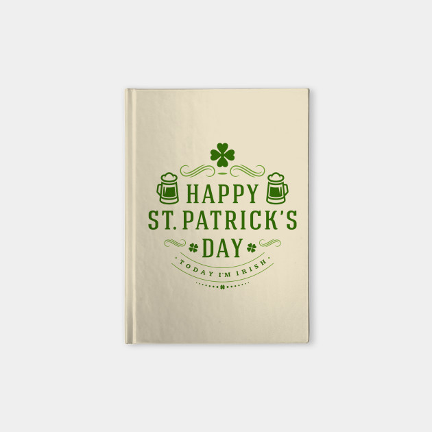 Today I'm Irish St. Patrick's Day