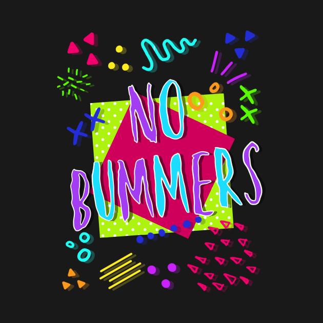 No Bummers