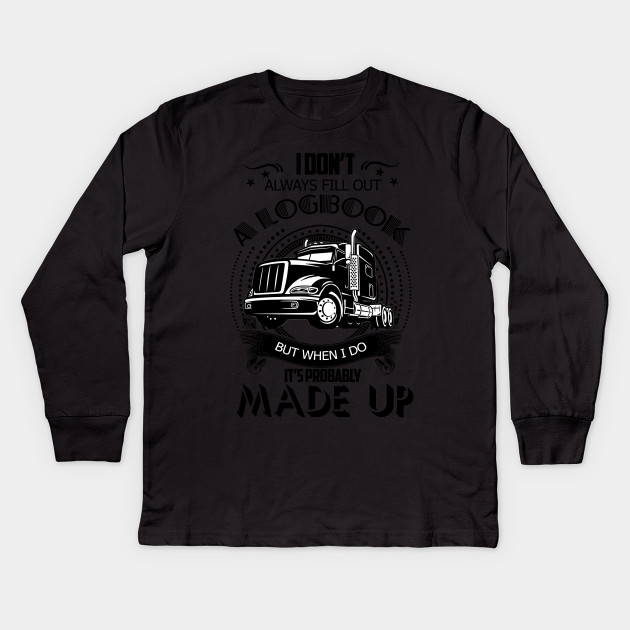 cc156306bf9 Truck Driver TShirt Trucker Made Up Logbook - Truck Driver Trucker ...