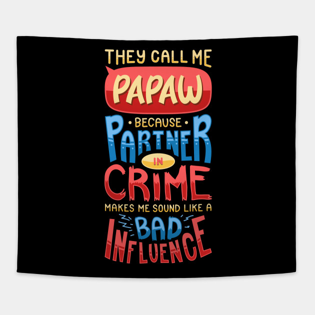 Mens Funny Call Me Papaw T Shirt Partner In Crime Bad Influence