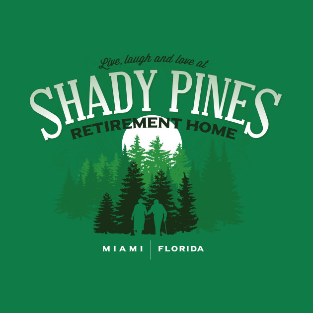 Shady Pines Retirement Home