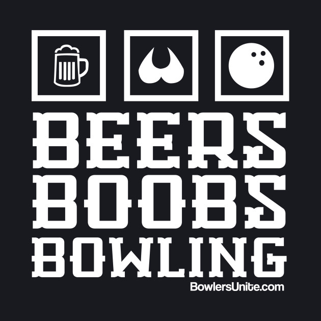 Beers, Boobs, Bowling