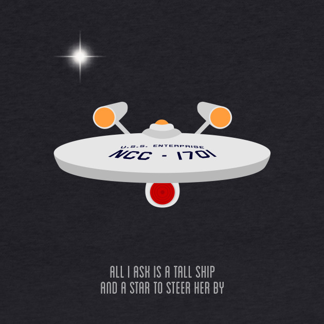 All I ask is a tall ship | Star Trek