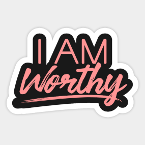 Self Worth Quotes Stickers Teepublic