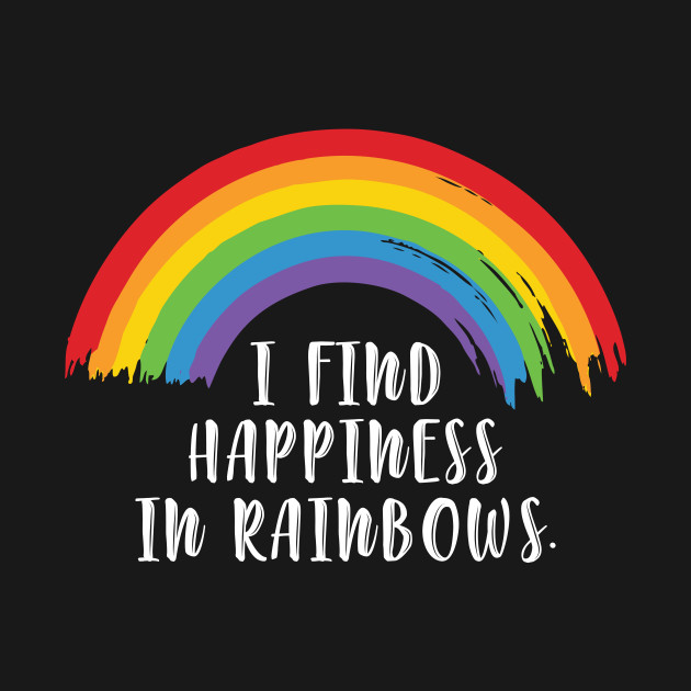 i happiness in rainbows inspirational quote rainbow