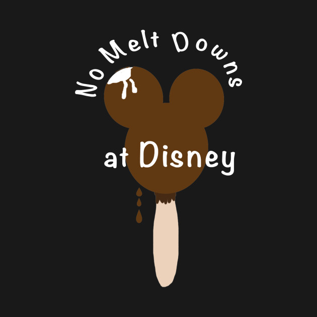No Melt Downs at Disney