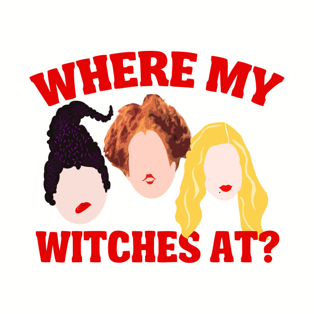 0458b5f8474e0 Where My Witches At?