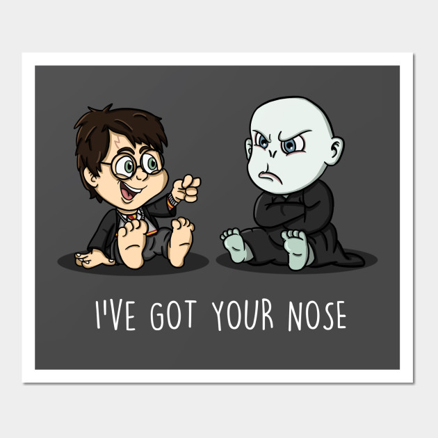 I've got your nose