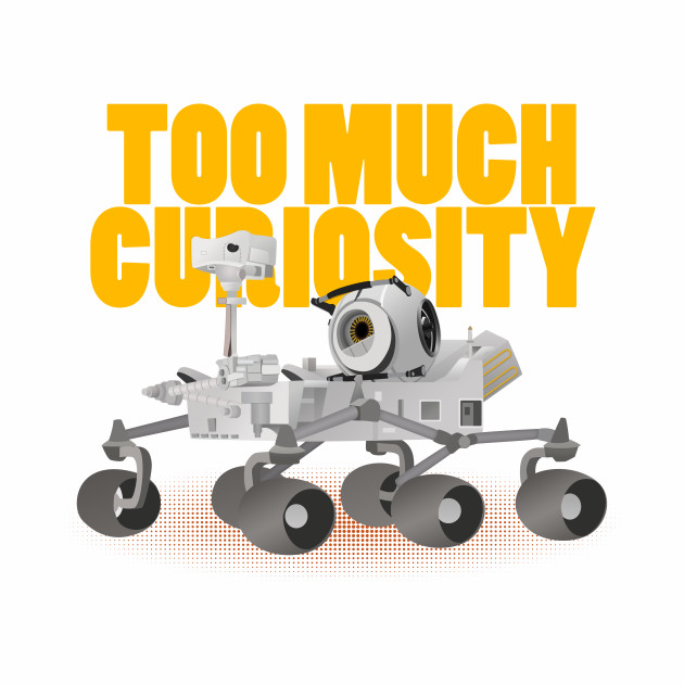 Too Much Curiosity