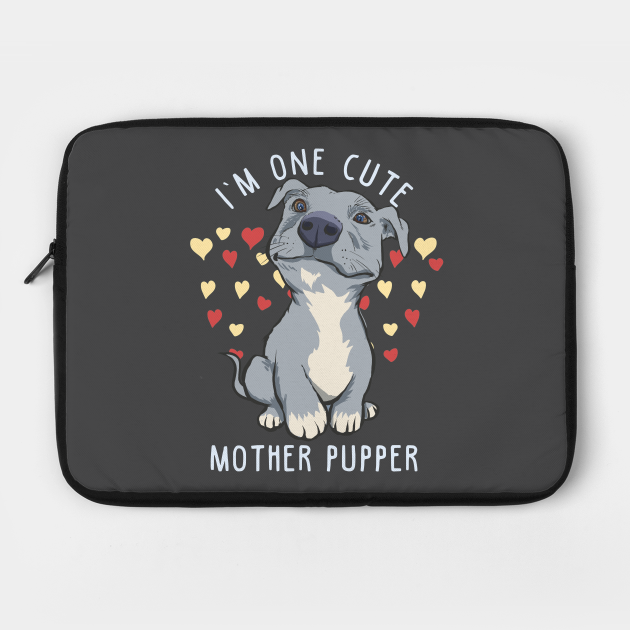 One Cute Mother Pupper Pitbull Dog Gift