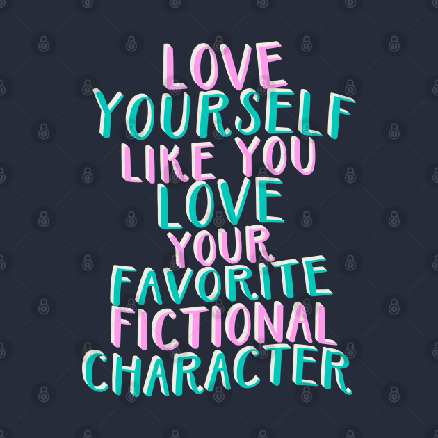 Like You Love Your Favorite Fictional Character