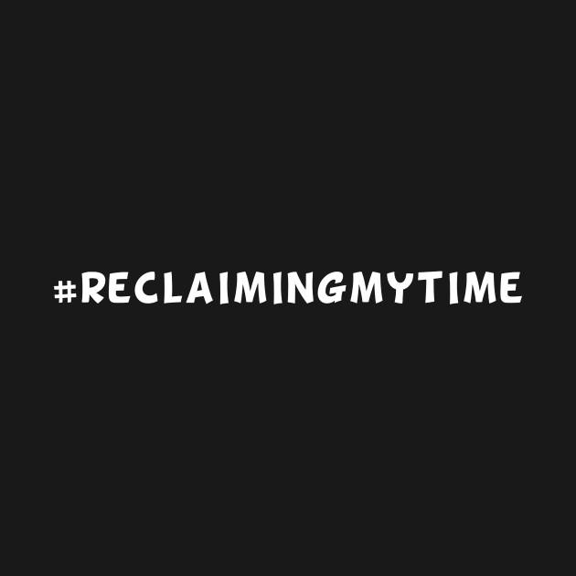 #ReclaimingMyTime